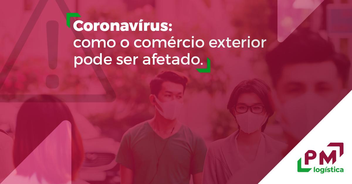 o impacto do coronavírus nas relações de comércio exterior pm logística